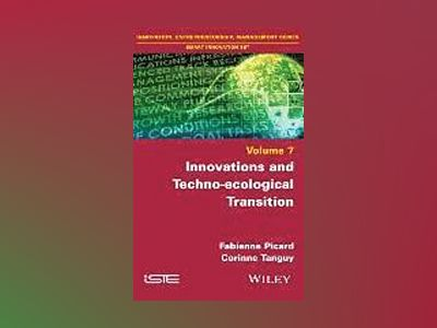 Innovations and Techno-ecological Transition: Moving to a Discarbonated Soc av Fabienne Picard