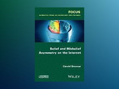 Belief and Misbelief Asymmetry on the Internet av Gerald Bronner