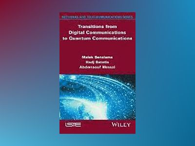 Transitions from Digital Communications to Quantum Communications: Concepts av Malek Benslama