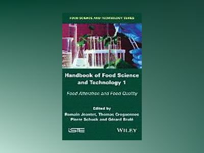 Handbook of Food Science and Technology 1: Food Alteration and Food Quality av Romain Jeantet