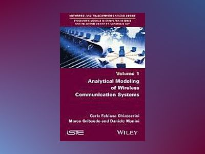 Analytical Modeling of Wireless Communication Systems av Carla-Fabiana Chiasserini