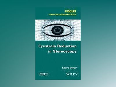 Eyestrain Reduction in Stereoscopy av Laure Leroy