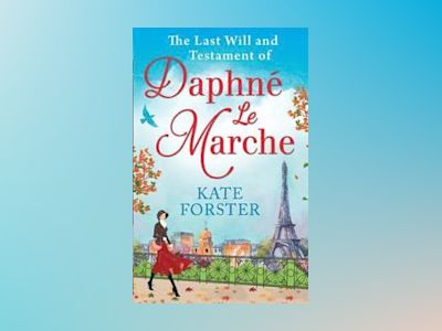 The Last Will and Testament of Daphne Le Marche av Kate Forster
