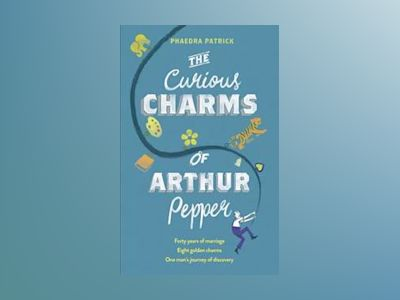 The Curious Charms of Arthur Pepper av Phaedra Patrick
