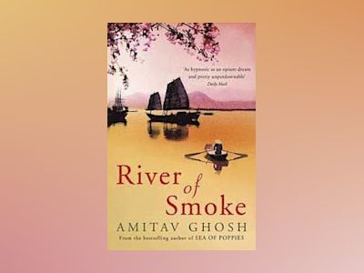 River of Smoke av Amitav Ghosh