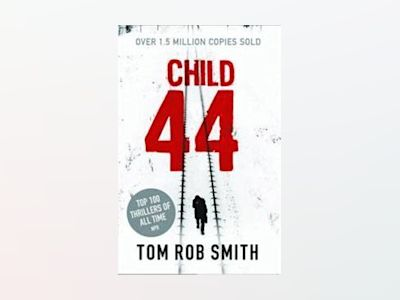 Child 44 av Tom Rob Smith