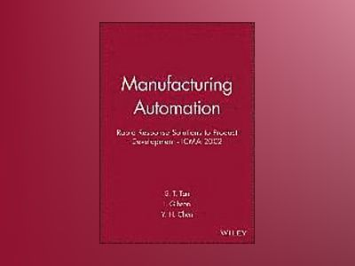 Manufacturing Automation: Rapid Response Solutions to Product Development - av S. T. Tan