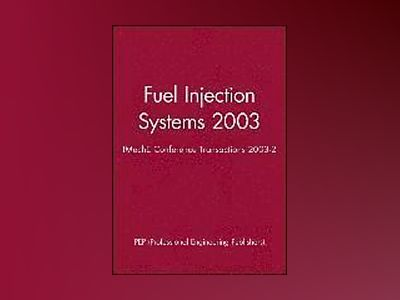 Fuel Injection Systems 2003: IMechE Conference Transactions 2003-2 av PEP