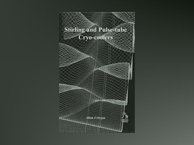 Stirling and Pulse-tube Cryo-coolers av Allan J. Organ