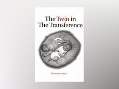 The Twin in the Transference av Vivienne Lewin
