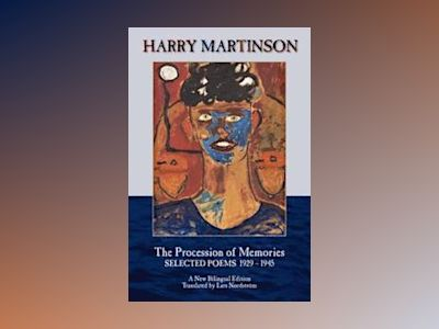 The Procession of Memories. Selected Poems 1929-1945. A New Bilingual Edition. av Harry Martinson