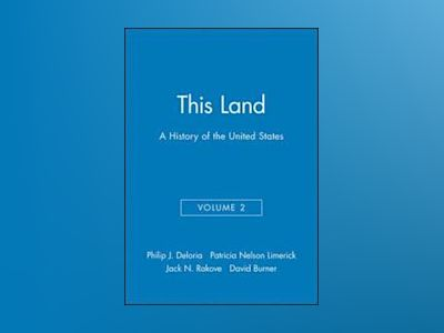 This Land: A History of the United States, Volume 2, av Philip Deloria