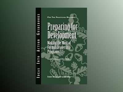 Preparing for Development: Making the Most of Formal Leadership Programs av CCL