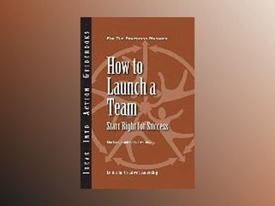 How to Launch a Team: Start Right for Success av CCL
