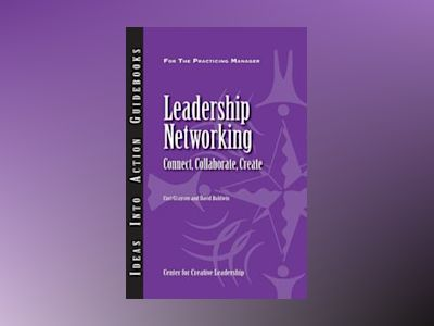 Leadership Networking: Connect, Collaborate, Create av Center for Creative Leadership