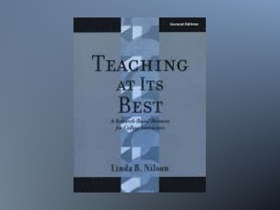 Teaching at Its Best: A Research-Based Resource for College Instructors, 2n av Linda B.Nilson
