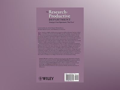 The Research-Productive Department: Strategies from Departments That Excel av Carol J. Bland