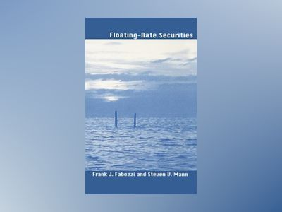 Floating-Rate Securities av Frank J. Fabozzi