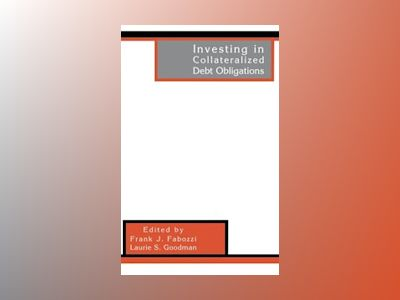 Investing in Collateralized Debt Obligations av Frank J. Fabozzi