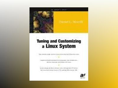 Tuning and Customizing a Linux System av D. L. Morrill