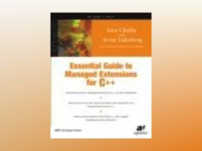 Essential Guide to Managed Extensions for C++ av S. Challa