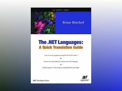 The .NET Languages: A Quick Translation Guide av B. Bischof
