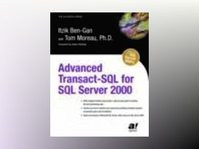 Advanced Transact-SQL for SQL Server 2000 av I. Ben-Gan
