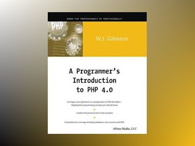 A Programmer's Introduction to PHP 4.0 av W.J. Gilmore