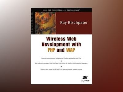 Wireless Web Development with PHP and WAP av R. Rischpater