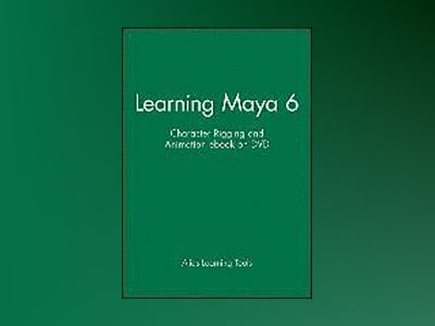 Learning Maya 6: Character Rigging and Animation ebook on DVD av Alias Learning Tools