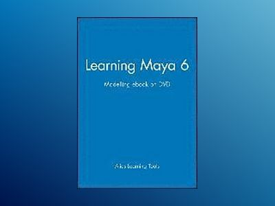 Learning Maya 6: Modelling ebook on DVD av Alias Learning Tools