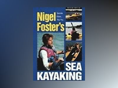 Sea Kayaking, 2nd edition av Nigel Foster