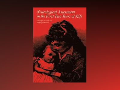 Neurological assessment in the first two years of life av Giovanni Cioni