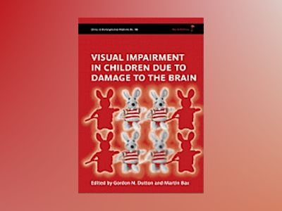 Visual Impairment in Children due to Damage to the Brain: Clinics in Develo av Gordon Dutton