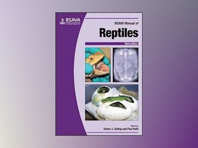 BSAVA Manual of Reptiles, 3rd edition av Simon J. Girling