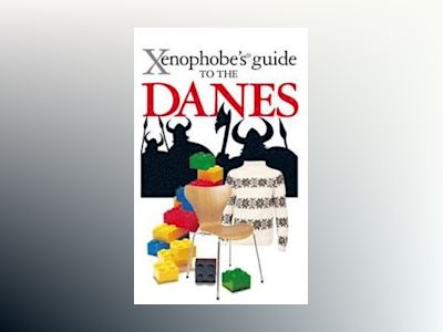 The Xenophobe's Guide to the Danes av Harris Darbye