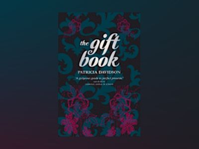 The Gift Book - Your Indispensable Guide to the World of Giving av Patricia Davidson