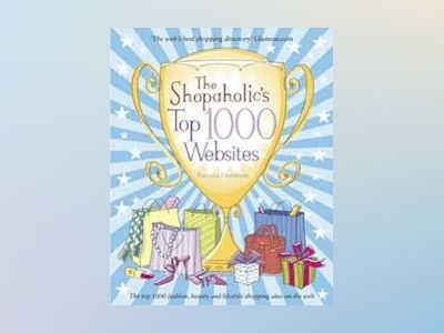 The Shopaholic's Top 1000 Websites : Your Guide to the Very Best Online Sho av Patricia Davidson