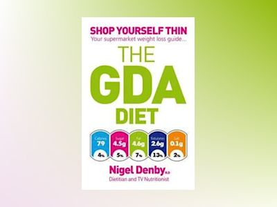 Gda diet - shop yourself thin - your supermarket weight loss guide av Nigel Denby