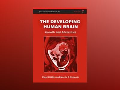 The Developing Human Brain av Floyd Harry Gilles