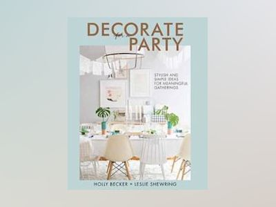 Decorate for a Party av Holly Becker