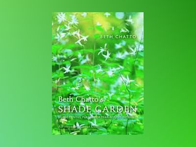 Betty Chatto's Shade Garden av Beth Chatto