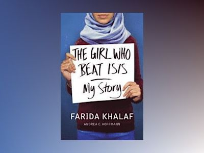 The Girl who Beat ISIS av Farida Khalaf