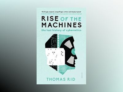 Rise Of The Machines av Thomas Rid