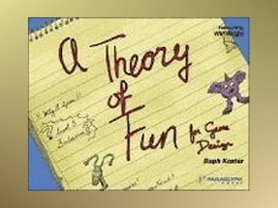 Theory of Fun in Game Design av Raph Koster