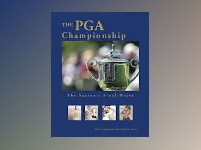 The PGA Championship: The Season's Final Major av John Companiotte