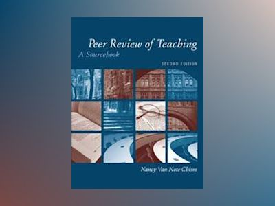 Peer Review of Teaching: A Sourcebook, 2nd Edition av Nancy Van Note Chism