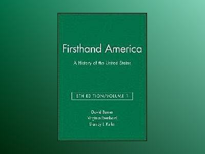 Firsthand America: A History of the United States, 8th Edition, Volume 1 av David Burner