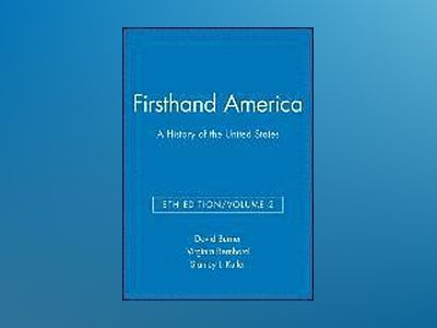 Firsthand America: A History of the United States, 8th Edition, Volume 2 av David Burner