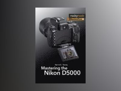 Mastering the Nikon D5000 av Darrell Young